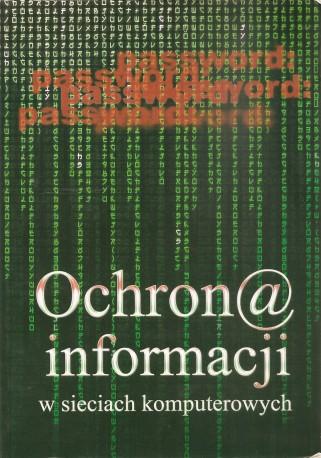 Ochrona informacji w sieciach komputerowych