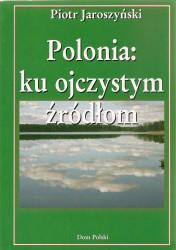 Polonia: ku ojczystym źródłom