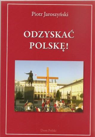 Odzyskać Polskę!