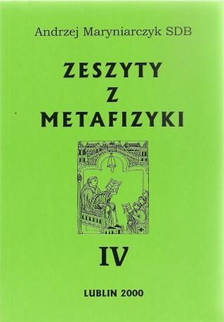 Zeszyty z metafizyki IV