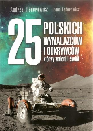 25 polskich wynalazców i odkrywców którzy zmienili świat