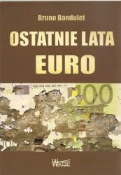 Ostatnie lata euro. Raport o walucie, której nie chcieli Niemcy