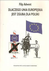Dlaczego Unia Europejska jest zgubą dla Polski