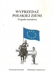 Wyprzedaż polskiej ziemi. Tragedia narodowa