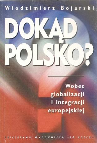 Dokąd Polsko? Wobec globalizacji i integracji europejskiej