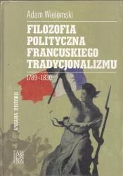 Filozofia polityczna francuskiego tradycjonalizmu 1789-1830