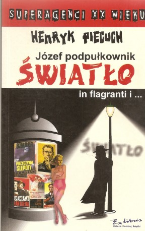 Józef podpułkownik Światło in flagranti...