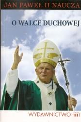 O walce duchowej. Jan Paweł II naucza