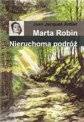 Marta Robin. Nieruchoma podróż