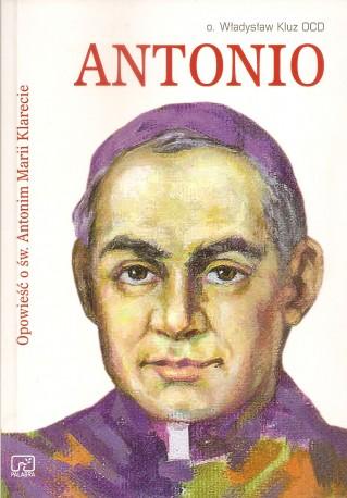 Antonio. Opowieść o św. Antonim Klarecie