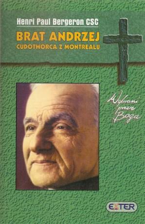 Brat Andrzej. Cudotwórca z Montrealu