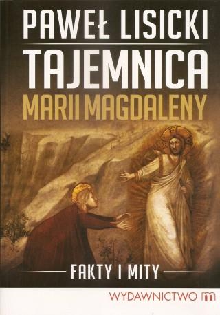 Tajemnica Marii Magdaleny. Fakty i mity