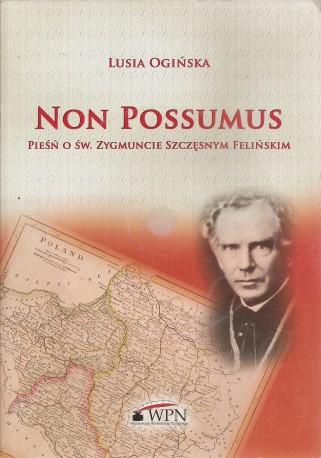 Non possumus. Pieśń o św. Zygmuncie Szczęsnym Felińskim. Książka z płytą CD