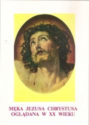 Męka Jezusa Chrystusa oglądana w XX wieku