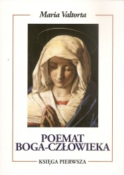 Poemat Boga – Człowieka. Księga Pierwsza