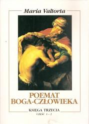 Poemat Boga – Człowieka. Księga Trzecia. Część 1-2