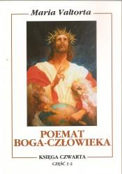 Poemat Boga – Człowieka. Księga Czwarta. Część 1-2