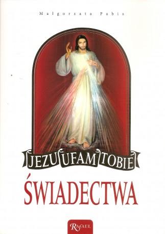 Jezu ufam Tobie. Świadectwa