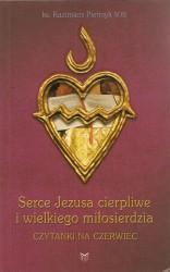 Serce Jezusa cierpliwe i wielkiego miłosierdzia. Czytanki na czerwiec