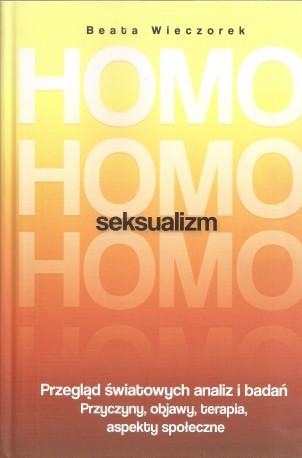 Homoseksualizm. Przegląd światowych analiz i badań. Przyczyny, objawy