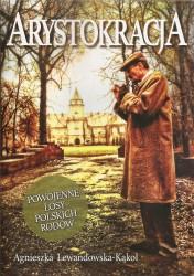 Arystokracja. Powojenne losy polskich rodów