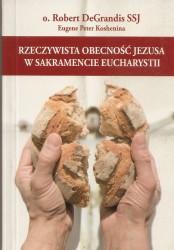 Rzeczywista obecność Jezusa w Sakramencie Eucharystii
