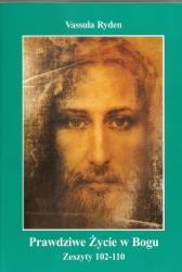 Prawdziwe życie w Bogu. Zeszyty 102 – 110
