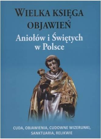 Wielka księga objawień Aniołów i Świętych w Polsce,