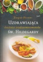 Uzdrawiająca kuchnia śródziemnomorska św.Hildegardy