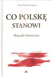 Co stanowi Polskę. Biografie historyczne