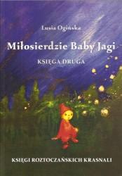 Miłosierdzie Baby Jagi. Księgi roztoczańskich krasnali. Księga druga