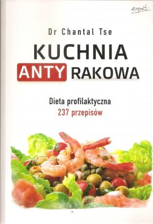 Kuchnia antyrakowa. Dieta profilaktyczna 237 przepisów