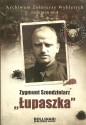 """Zygmunt Szendzielarz """"Łupaszka"""". Archiwum Żołnierzy Wyklętych"""