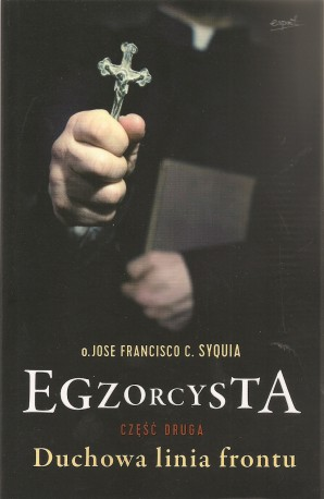 Egzorcysta - część druga. Duchowa linia frontu