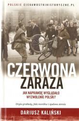 Czerwona zaraza. Jak naprawdę wyglądało wyzwolenie Polski?