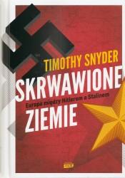Timothy Snyder, Skrwawione ziemie. Europa między Hitlerem a Stalinem