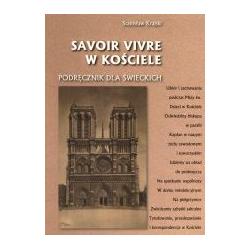 Savoir vivre w Kościele. Podręcznik dla świeckich