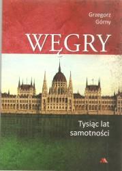 Węgry. Tysiąc lat samotności