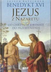 Jezus z Nazaretu. Część I. Od chrztu w Jordanie do Przemienienia