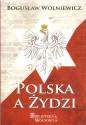 Polska a Żydzi. O sprawach polsko-żydowskich i paru innych