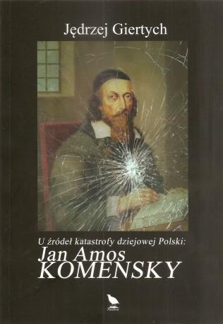 U źródeł katastrofy dziejowej: Jan Amos Komensky
