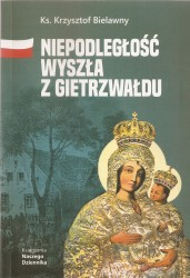 Niepodległość wyszła z Gietrzwałdu