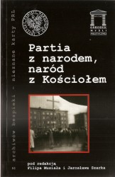 Partia z narodem, naród z Kościołem. Seria: Z archiwów bezpieki - nieznane karty PRL