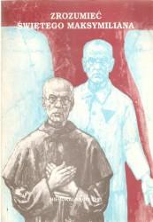Zrozumieć św. Maksymiliana