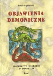 Objawienia demoniczne. Prawdziwe historie o diabłach. Tom I-II