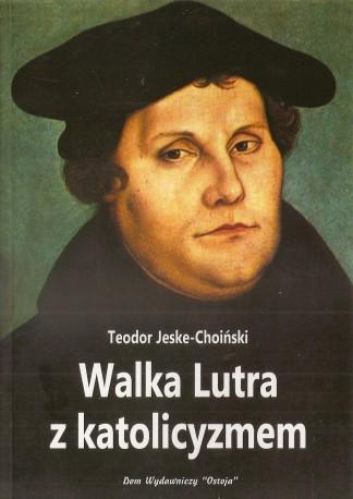 Walka Lutra z katolicyzmem