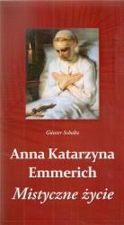 Anna Katarzyna Emmerich. Mistyczne życie