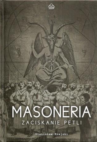 Masoneria. Zaciskanie pętli