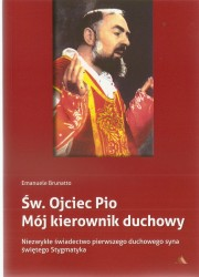 Św. Ojciec Pio. Mój kierownik duchowy