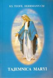 Tajemnica Maryi. Zarys teologii maryjnej